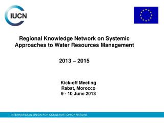 Kick-off Meeting Rabat, Morocco  9 - 10 June 2013