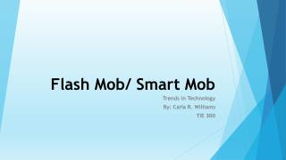 Flash Mob/ Smart Mob