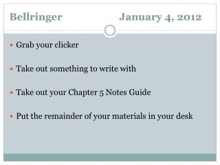 Bellringer			January  4,  2012