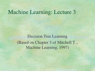 Machine Learning: Lecture 3