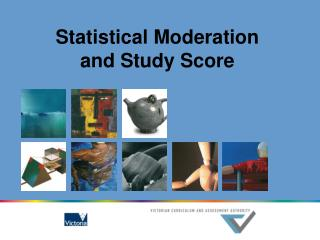 Statistical Moderation and Study Score
