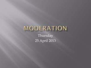 Moderation
