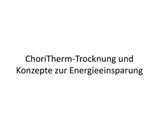 ChoriTherm-Trocknung und Konzepte zur Energieeinsparung