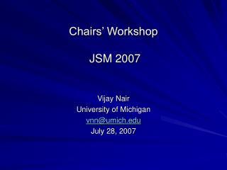 Chairs' Workshop  JSM 2007