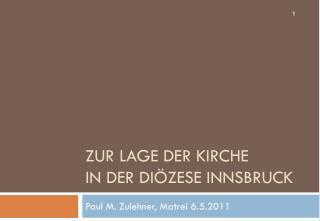 Zur Lage der Kirche  in der Diözese Innsbruck