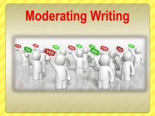 Moderating Writing