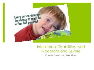 Intellectual Disabilities: Mild Moderate and Severe