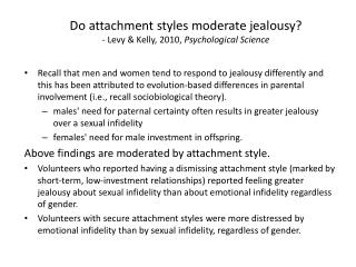Do attachment styles moderate jealousy? - Levy & Kelly, 2010,  Psychological Science