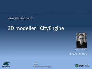 3D  modeller  I CityEngine