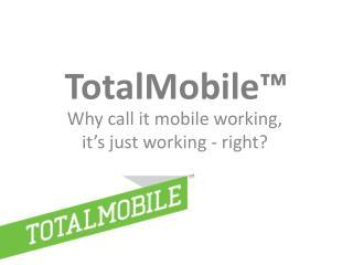 TotalMobile ™