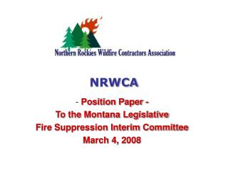 - Position Paper - To the Montana Legislative  Fire Suppression Interim Committee March 4, 2008