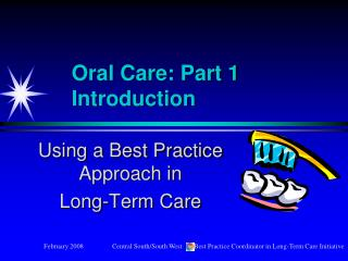 Oral Care: Part 1       Introduction