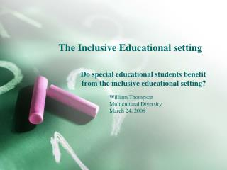 The Inclusive Educational setting