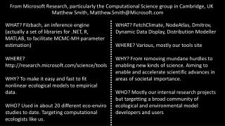 From Microsoft Research, particularly the Computational Science group in Cambridge, UK