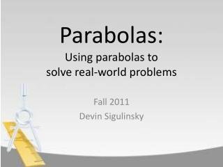 Parabolas: Using parabolas to solve real-world problems