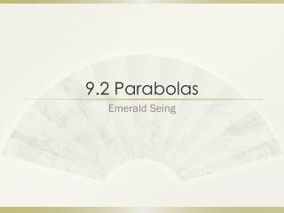 9.2 Parabolas