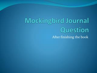 Mockingbird Journal Question