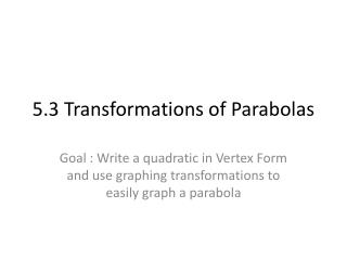 5.3 Transformations of Parabolas