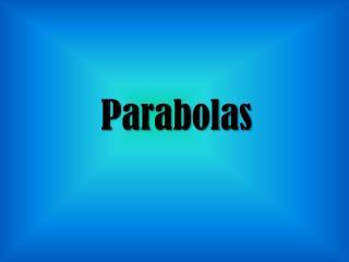Parabolas