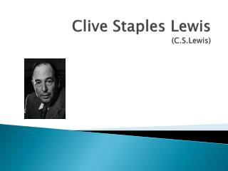 Clive Staples Lewis (C.S.Lewis)