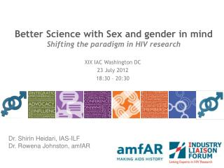 Better Science with Sex and gender in mind Shifting  the paradigm in HIV  research