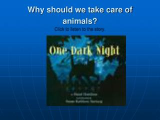 Why should we take care of animals  Click to listen to the story.