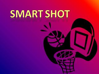 Smart Shot