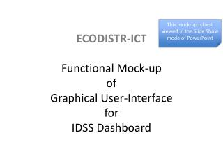 ECODISTR-ICT Functional Mock -up  of Graphical  User-Interface for  IDSS Dashboard