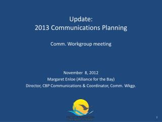 Update:   2013 Communications  Planning Comm. Workgroup meeting