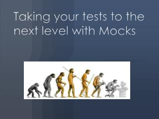 Taking your tests to the next level with Mocks