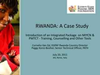 RWANDA: A Case Study
