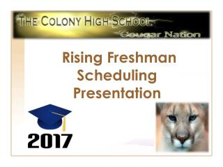 Rising Freshman Scheduling  Presentation