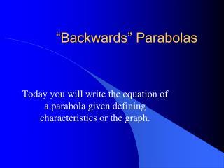 �Backwards� Parabolas