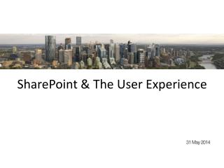 SharePoint & The User Experience