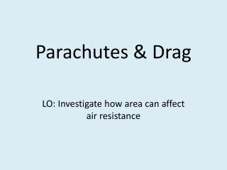 Parachutes & Drag