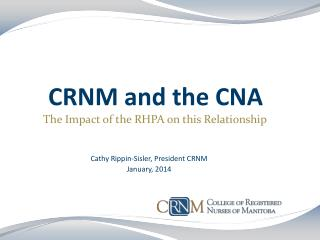 CRNM and the CNA