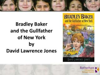 Bradley Baker  and the  Gullfather of  New York by David Lawrence Jones