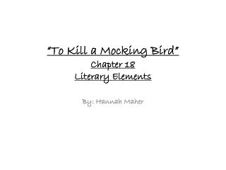 �To Kill a Mocking Bird� Chapter 18 Literary Elements