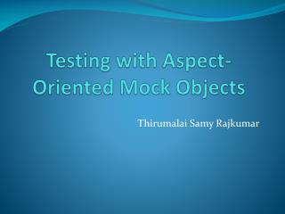 Testing with Aspect-Oriented Mock Objects