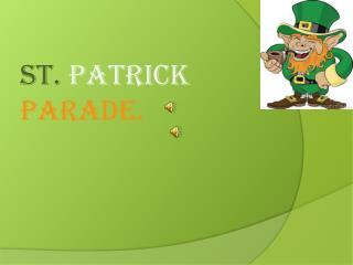 St.  Patrick  Parade .