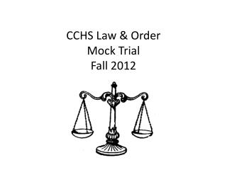 CCHS Law & Order  Mock Trial  Fall 2012