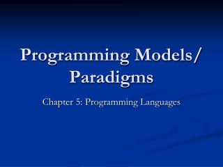 Programming Models/ Paradigms