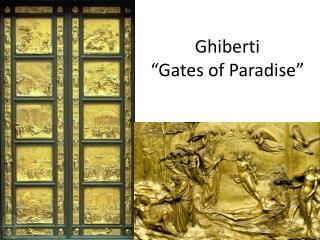 "Ghiberti ""Gates of Paradise"""