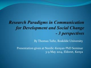 Research  Paradigms in Communication for Development and Social Change - 3 perspectives