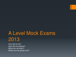 A Level Mock Exams 2013
