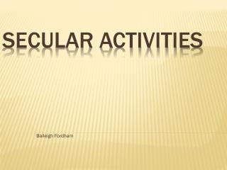 Secular Activities