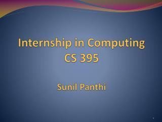Internship in Computing  CS 395 Sunil  Panthi