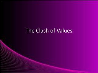 The Clash of Values