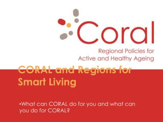 CORAL and Regions for Smart Living