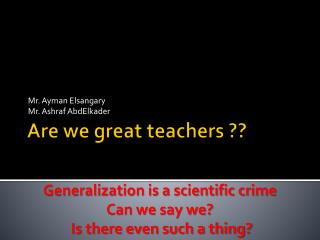 Are we great teachers ??